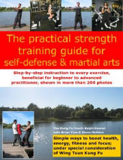 Strength training for martial artists, espcially Wing Tsun/Wing Chun practitioners, a book by Ralph Haenel, with kettlebell training chapter.